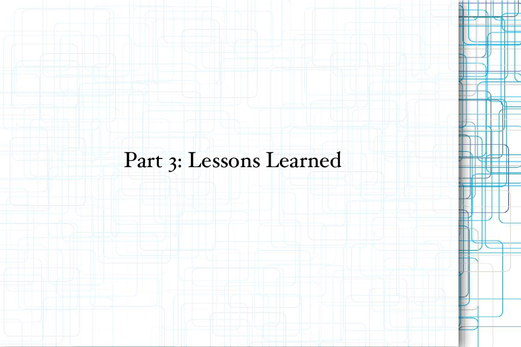 Part 3: Lessons Learned