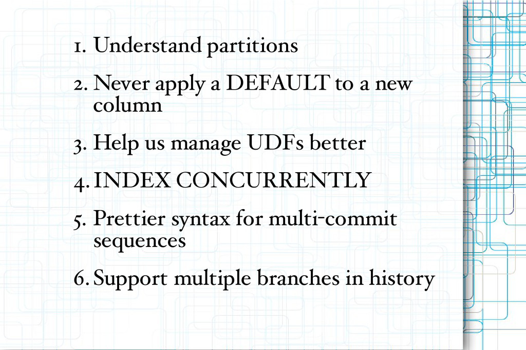 1. Understand partitions 2. Never apply a DEFAU...