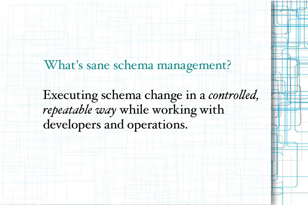 What's sane schema management? Executing schema...