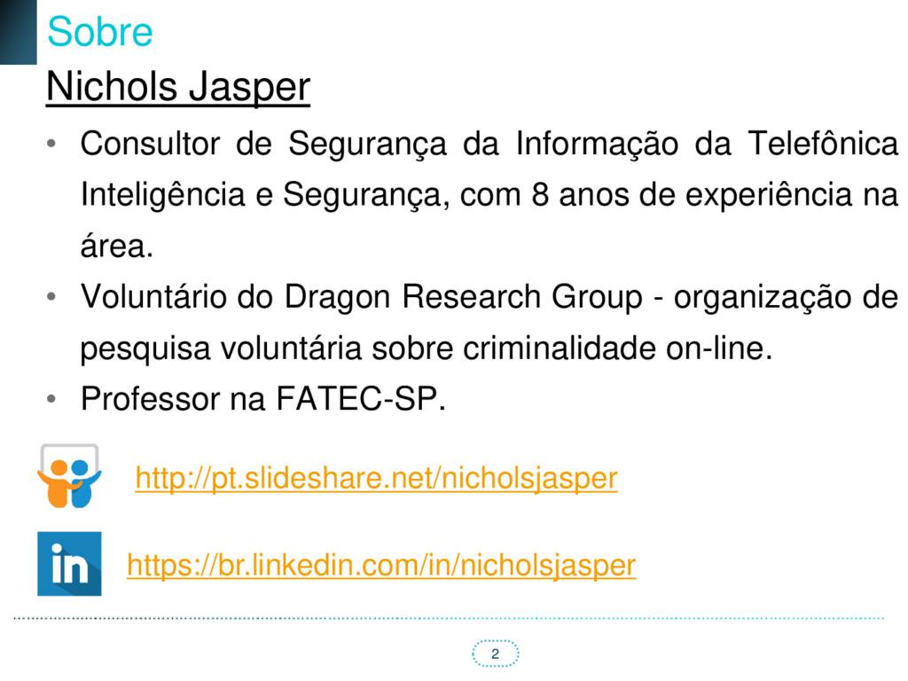 2 Sobre Nichols Jasper • Consultor de Segurança...
