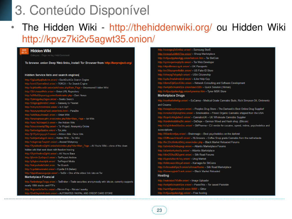 23 3. Conteúdo Disponível • The Hidden Wiki - h...
