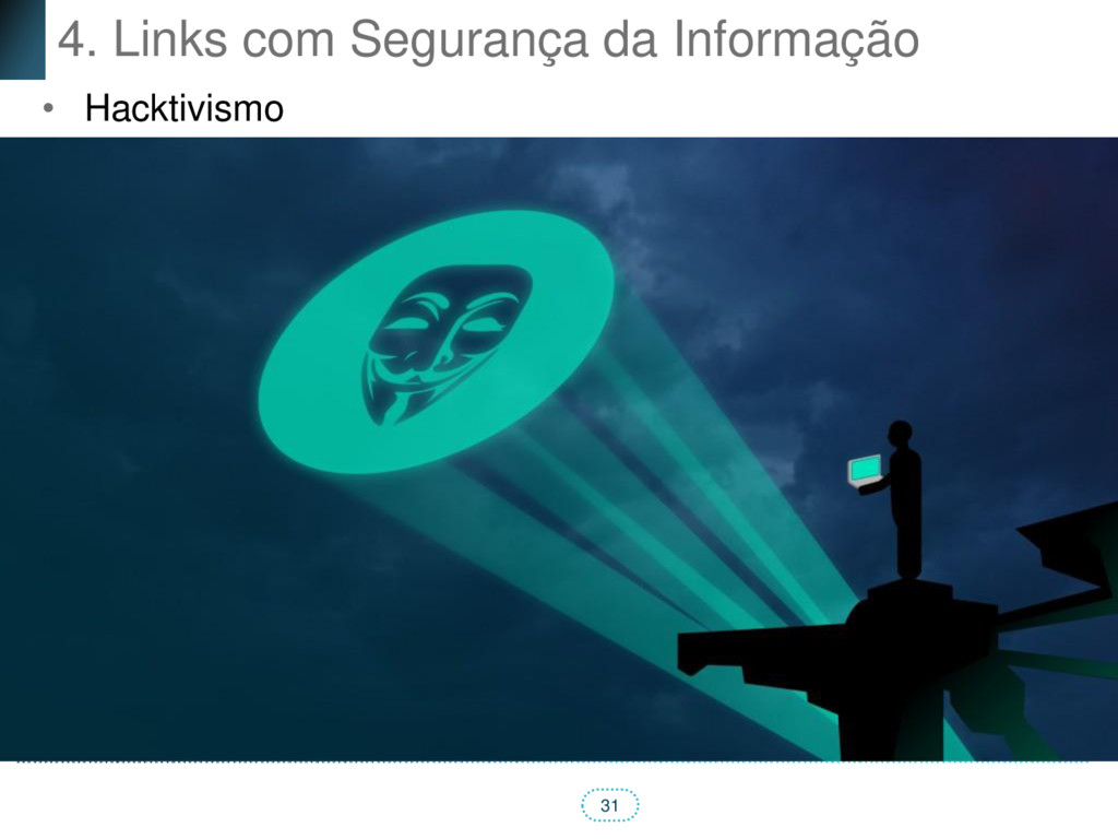 31 4. Links com Segurança da Informação • Hackt...
