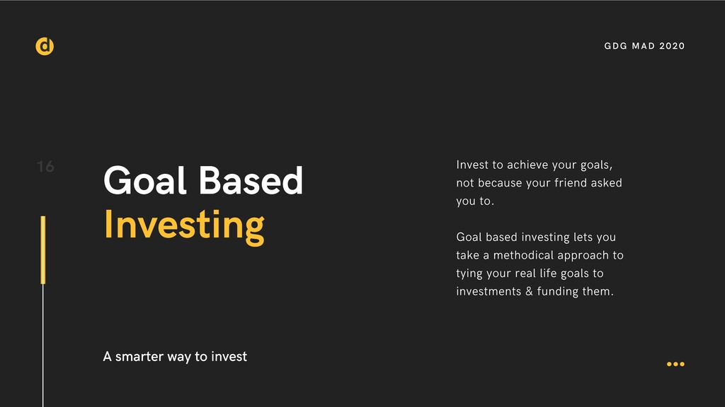 16 Goal Based Investing A smarter way to invest...