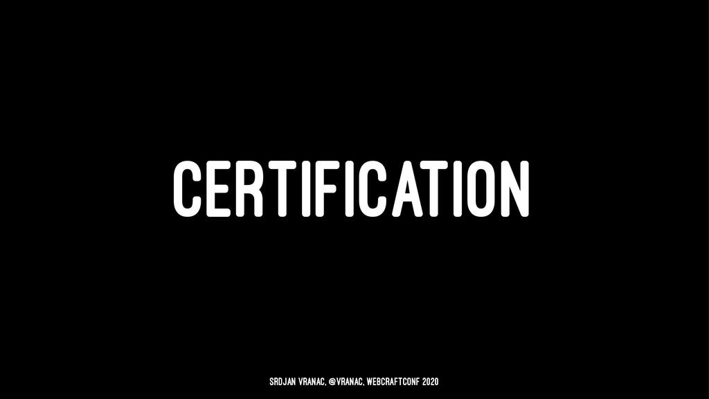 CERTIFICATION Srdjan Vranac, @vranac, WebCraftC...