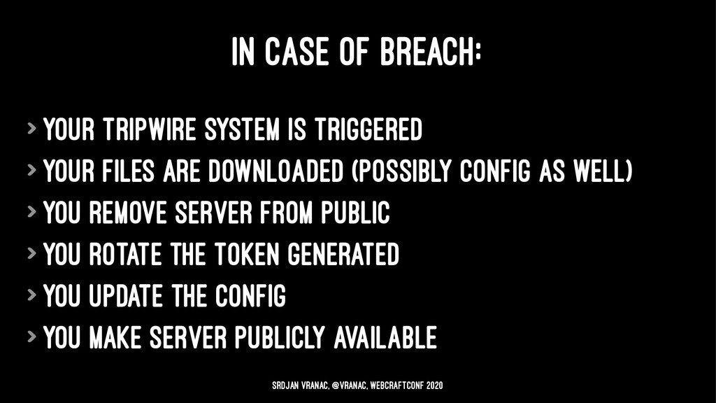 IN CASE OF BREACH: > your tripwire system is tr...