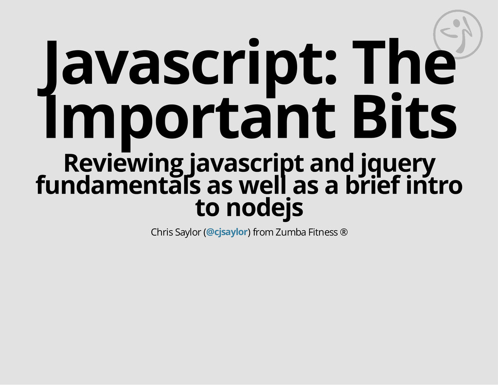 Javascript: The Important Bits Reviewing javasc...