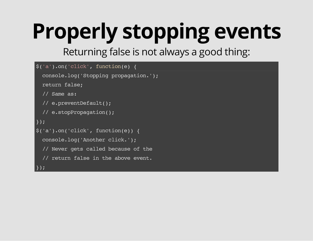 Properly stopping events Returning false is not...