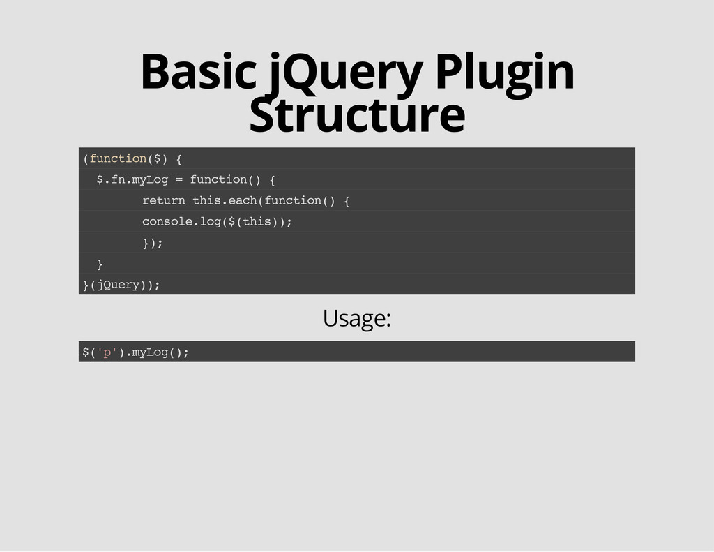 Basic jQuery Plugin Structure ( f u n c t i o n...