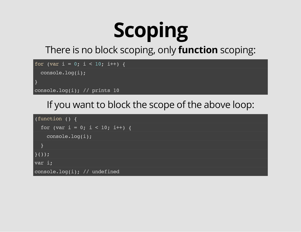 Scoping There is no block scoping, only functio...
