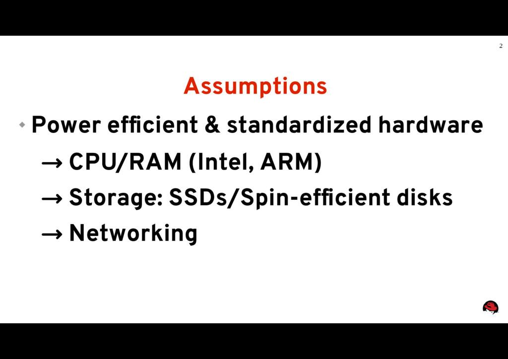 2 Assumptions  Power efficient & standardized ...