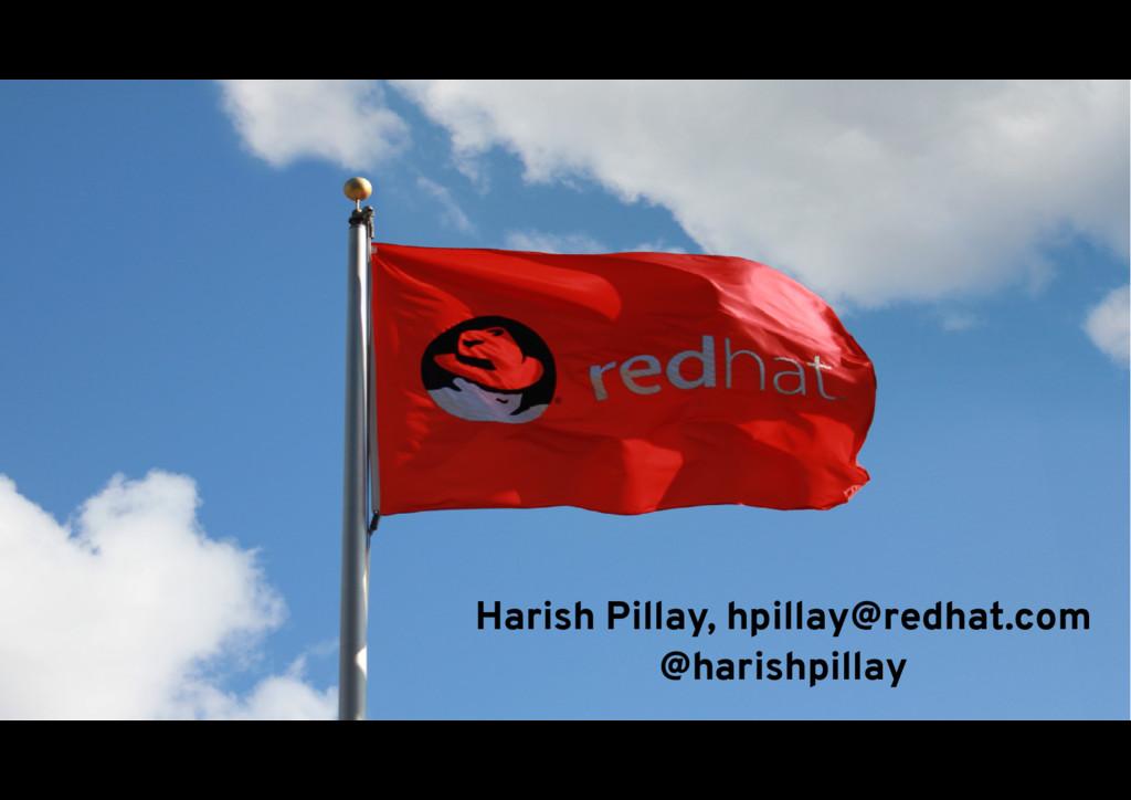 41 Harish Pillay, hpillay@redhat.com @harishpil...