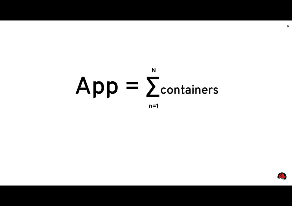 6 App = ∑containers N n=1