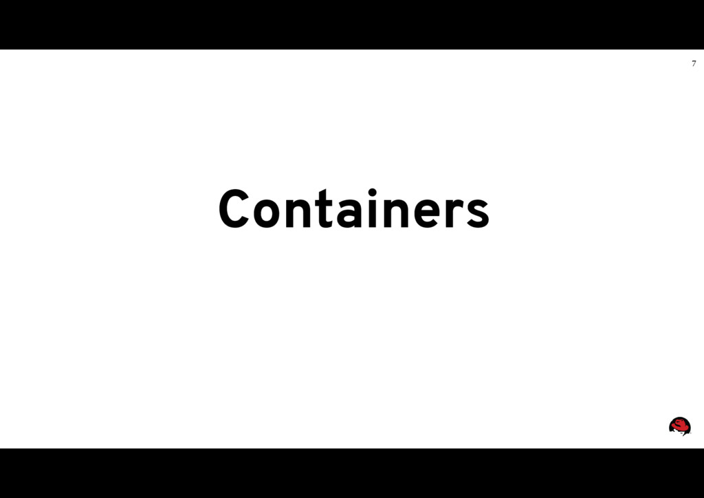 7 Containers