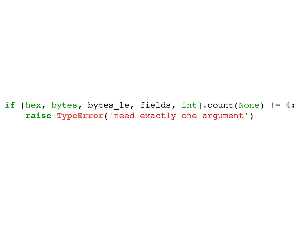 if [hex, bytes, bytes_le, fields, int].count(No...