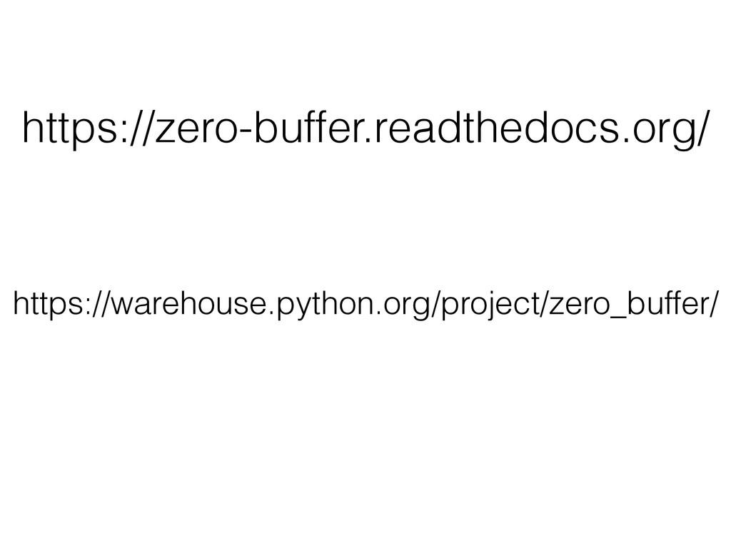 https://zero-buffer.readthedocs.org/ https://wa...