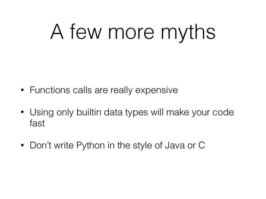 A few more myths • Functions calls are really e...
