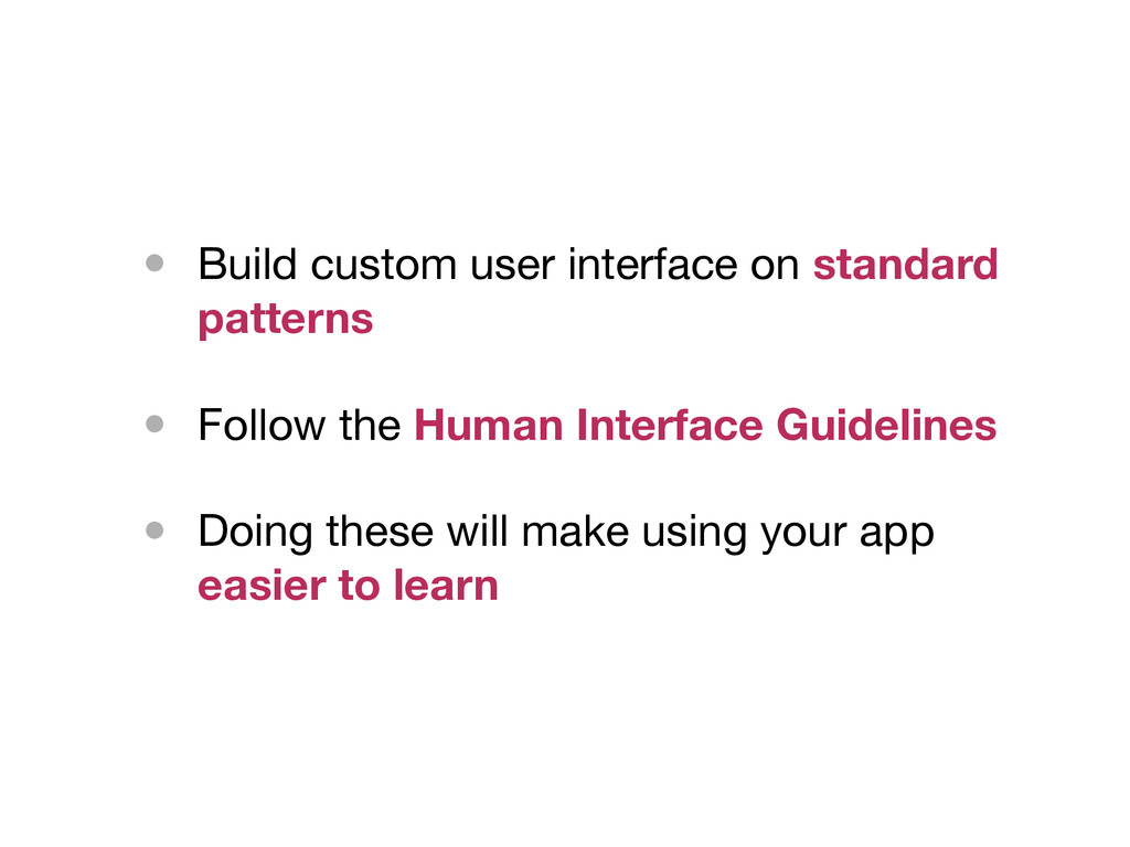 • Build custom user interface on standard patte...