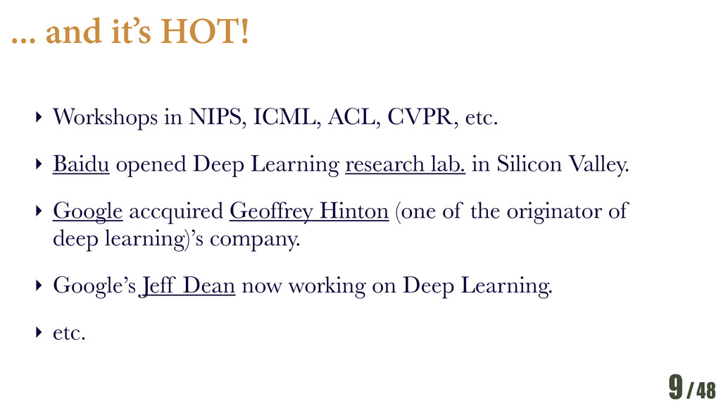 /48 ... and it's HOT! ‣ Workshops in NIPS, ICML...