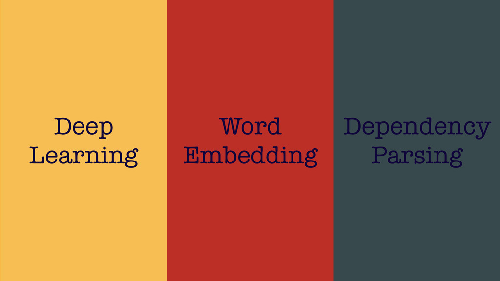 /48 47 Deep Learning Word Embedding Dependency ...