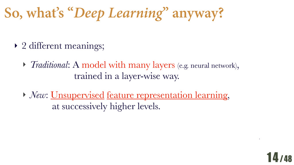 """/48 So, what's """"Deep Learning"""" anyway? ‣ 2 diff..."""