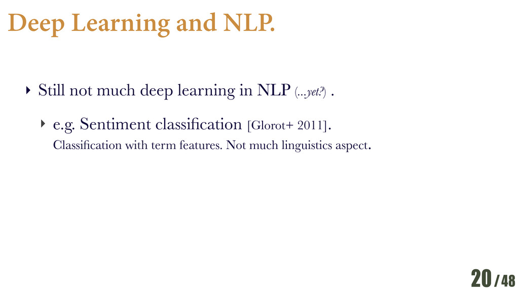 /48 Deep Learning and NLP. ‣ Still not much dee...
