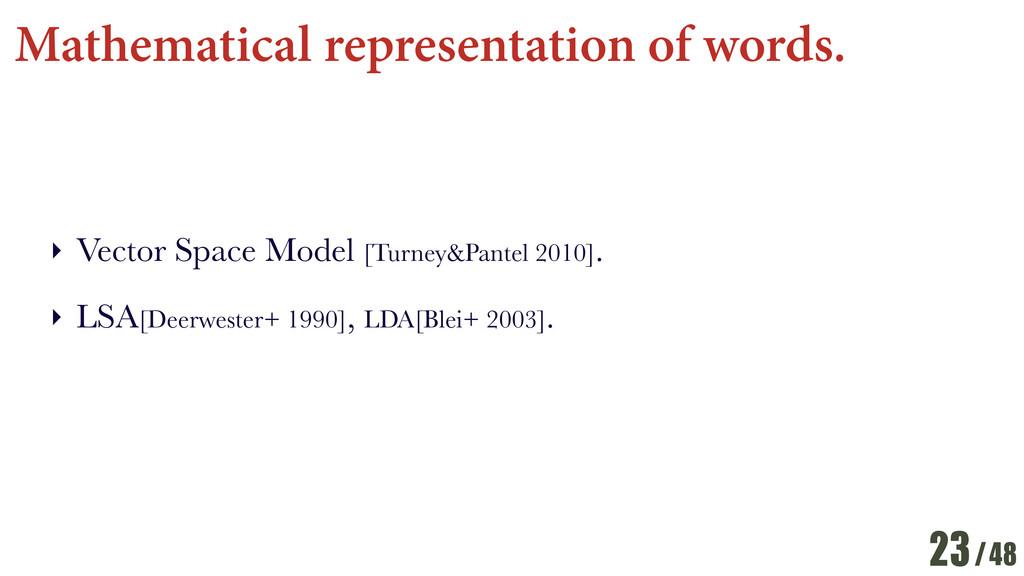 /48 Mathematical representation of words. ‣ Vec...