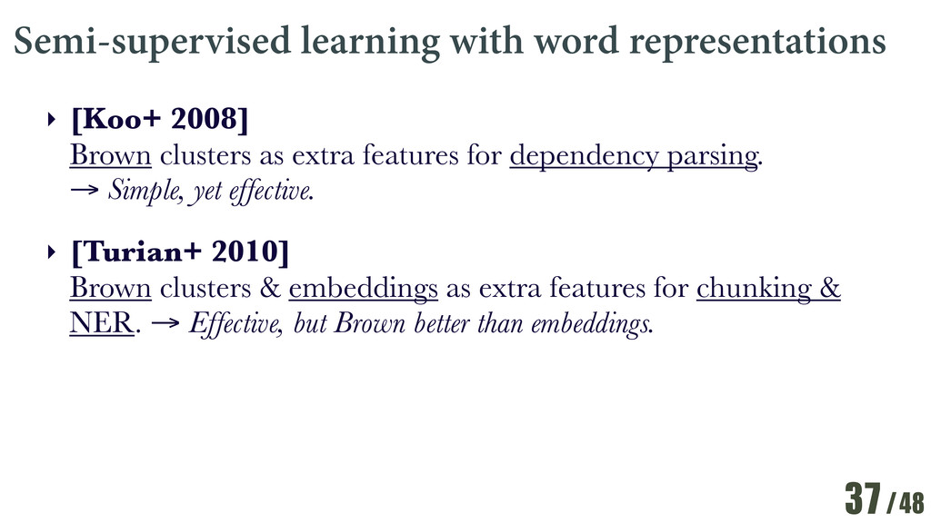 /48 Semi-supervised learning with word represen...
