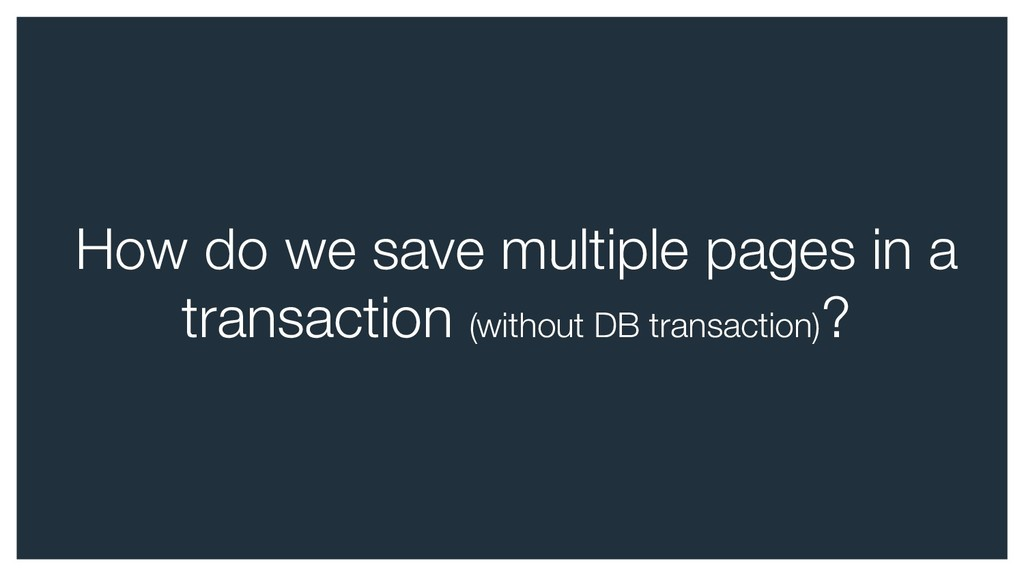 How do we save multiple pages in a transaction ...