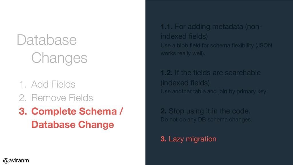 @aviranm Database Changes 1. Add Fields 2. Remo...