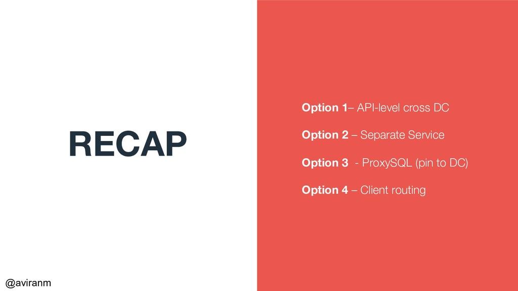 @aviranm RECAP Option 1– API-level cross DC Opt...