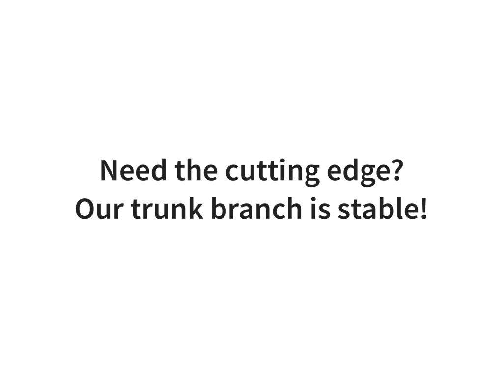 Need the cutting edge? Our trunk branch is stab...
