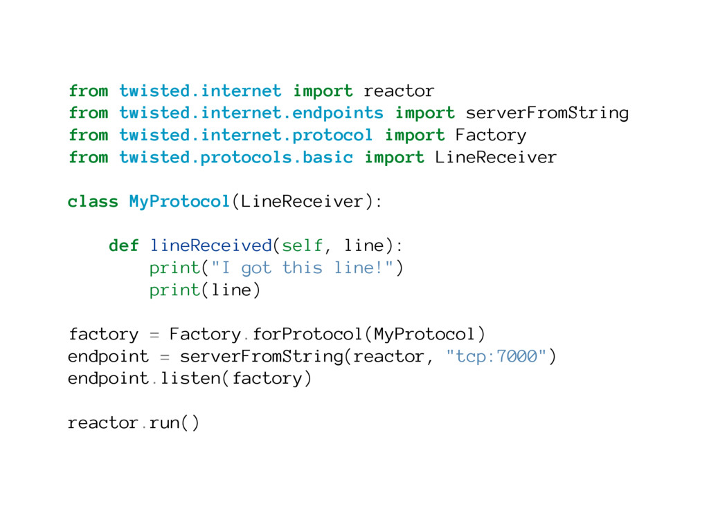 from twisted.internet import reactor from twist...