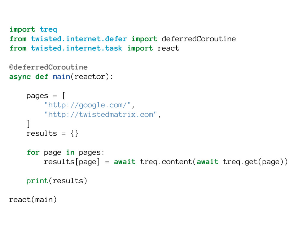 import treq from twisted.internet.defer import ...