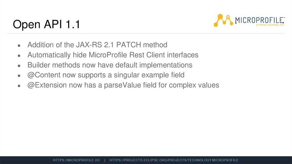 Open API 1.1 ● Addition of the JAX-RS 2.1 PATCH...
