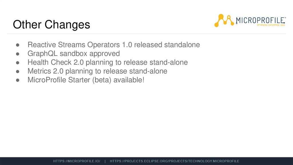Other Changes ● Reactive Streams Operators 1.0 ...