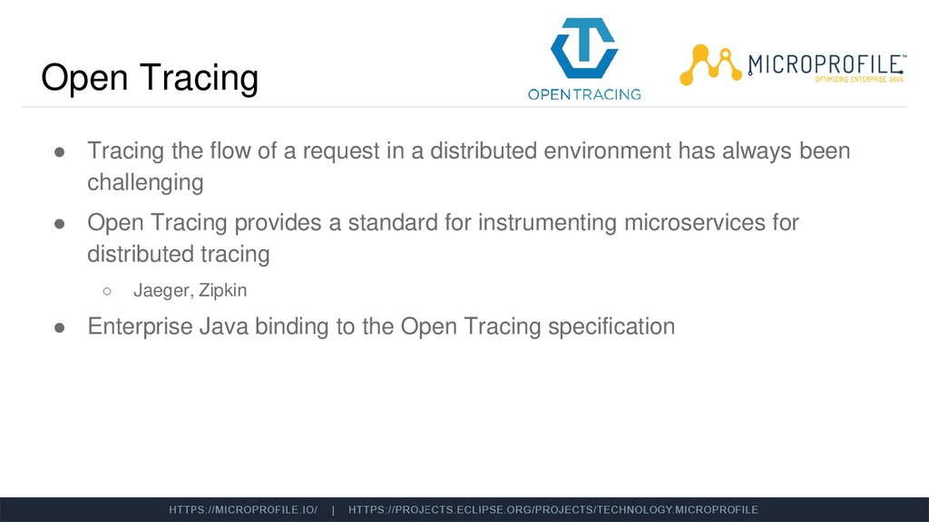 Open Tracing ● Tracing the flow of a request in...