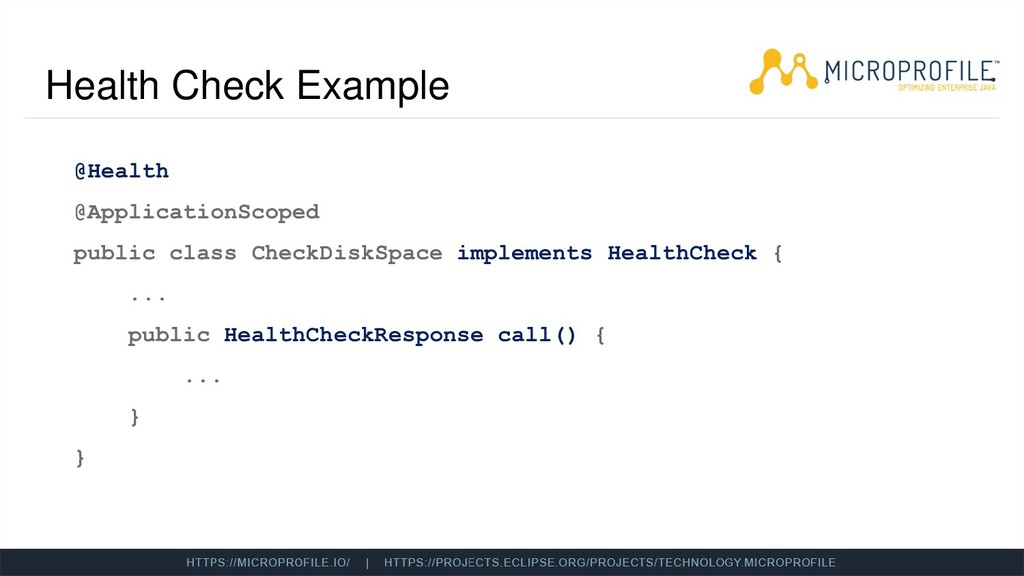 Health Check Example @Health @ApplicationScoped...