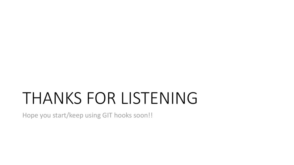 THANKS FOR LISTENING Hope you start/keep using ...