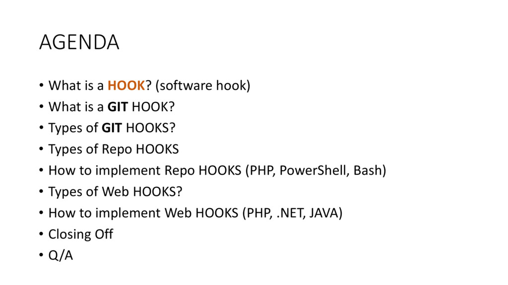AGENDA • What is a HOOK? (software hook) • What...