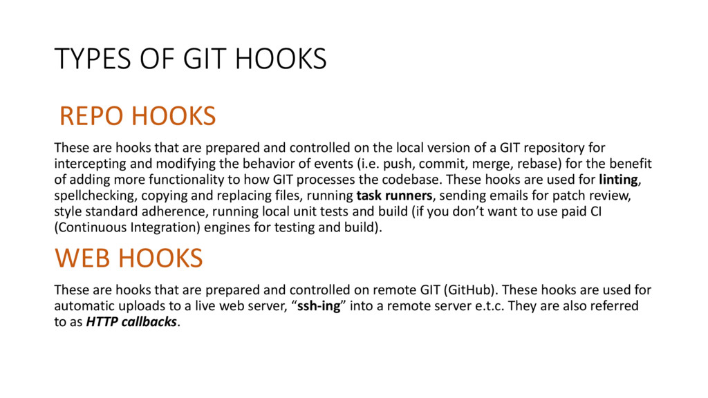 TYPES OF GIT HOOKS REPO HOOKS These are hooks t...