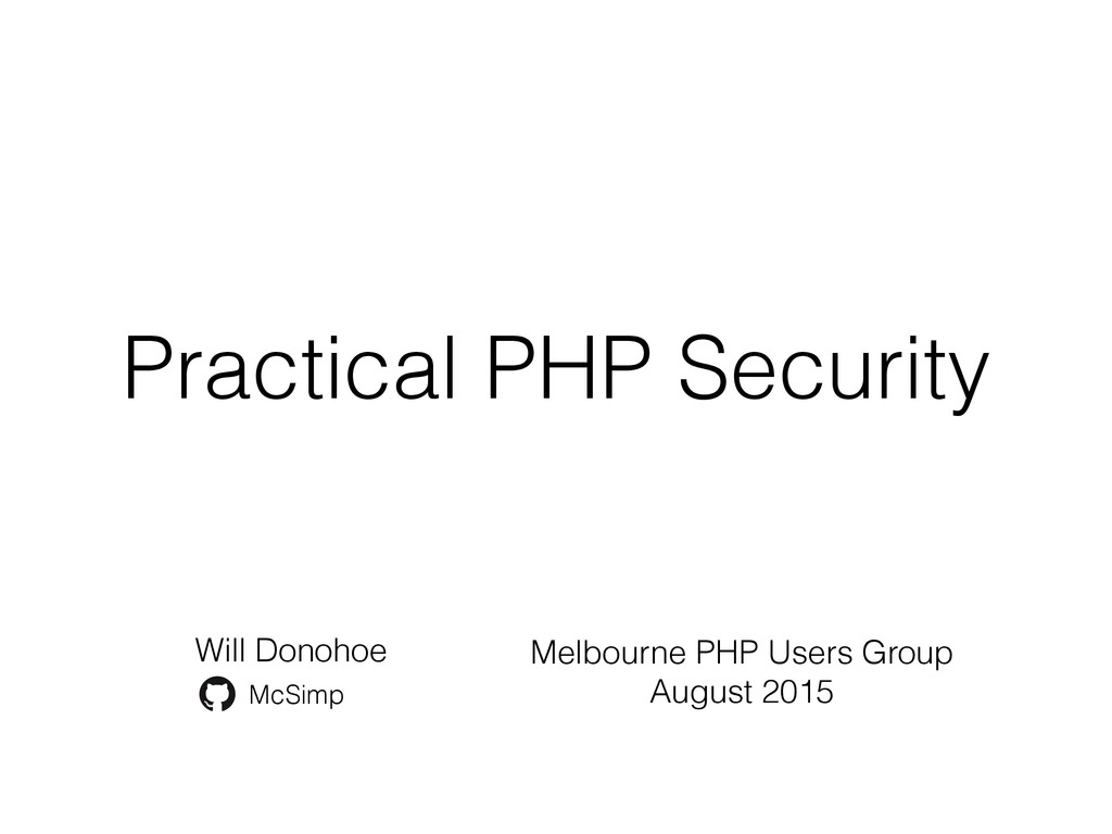 Practical PHP Security Will Donohoe McSimp Melb...
