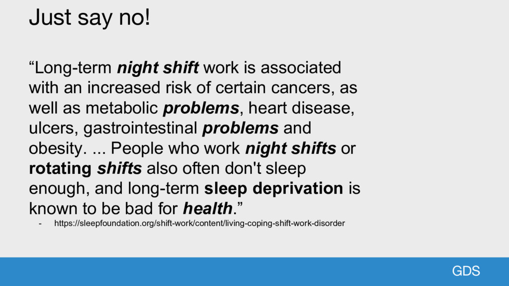 "GDS Just say no! ""Long-term night shift work is..."