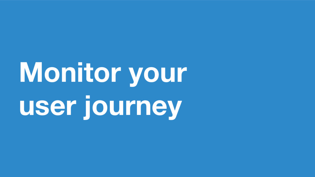 Monitor your user journey