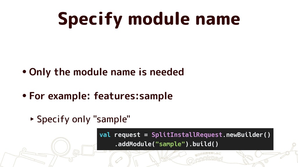 Specify module name •Only the module name is ne...