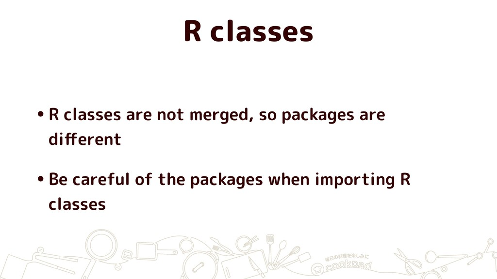 R classes •R classes are not merged, so package...