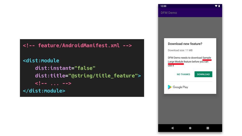 <!-- feature/AndroidManifest.xml --> <dist:modu...
