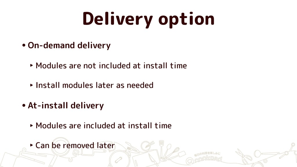 Delivery option •On-demand delivery ‣ Modules a...