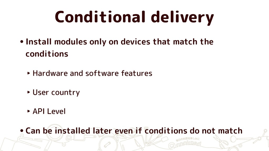 Conditional delivery •Install modules only on d...