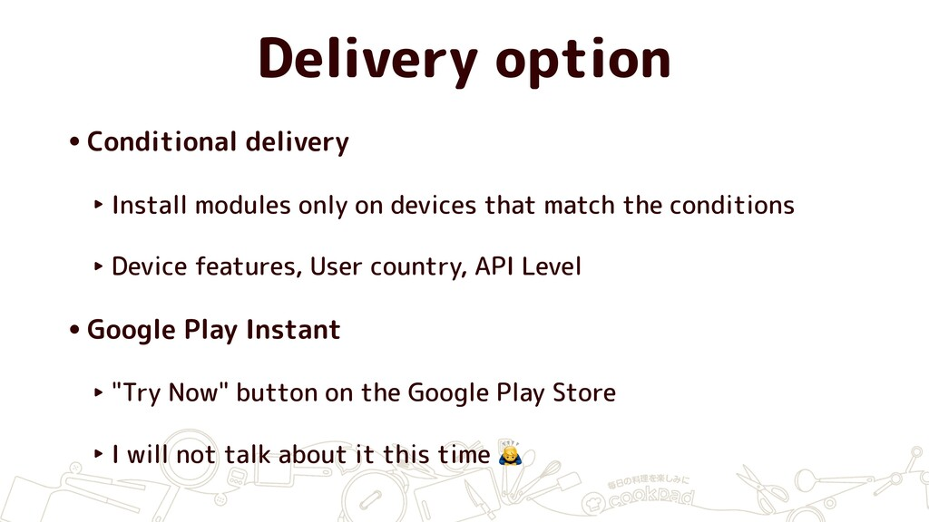 Delivery option •Conditional delivery ‣ Install...