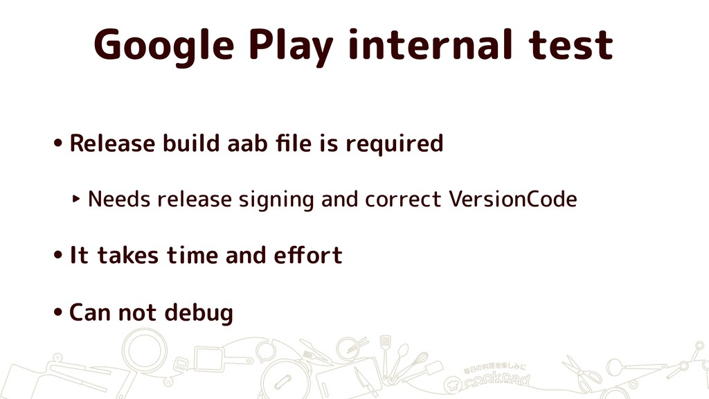 Google Play internal test •Release build aab fil...